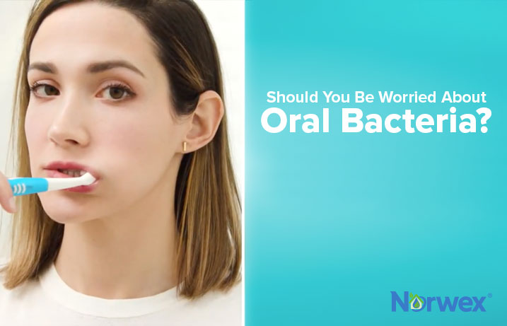 Should You Be Worried About Oral Bacteria?